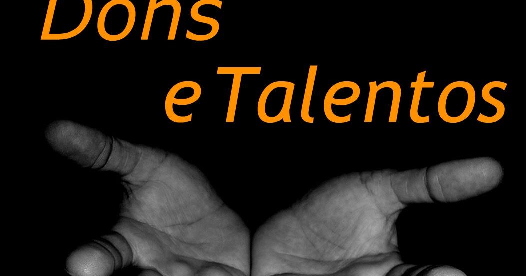 Resultado de imagem para dons e talentos
