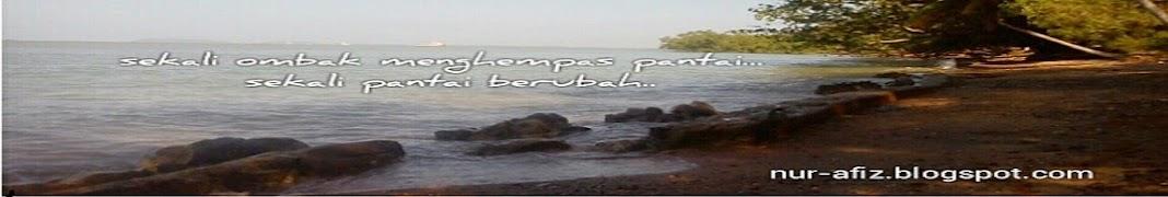sekali ombak menghempas pantai... Sekali pasir berubah...