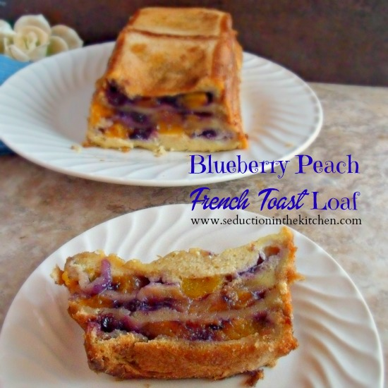 Blueberry Peach French Toast Loaf, a great way to have for a Sunday breakfast, sweet and full of flavor. A recipe from Seduction in the Kitchen