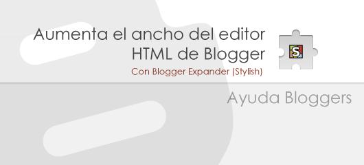 """Aumenta el tamaño del editor HTML de Blogger <span style=""""color:red;"""">(Actualizado)</span>"""