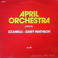 Izzanelli - Samy Wathson (Jannick Top, Roland Romanelli) - April Orchestra Vol. 49 (1982)