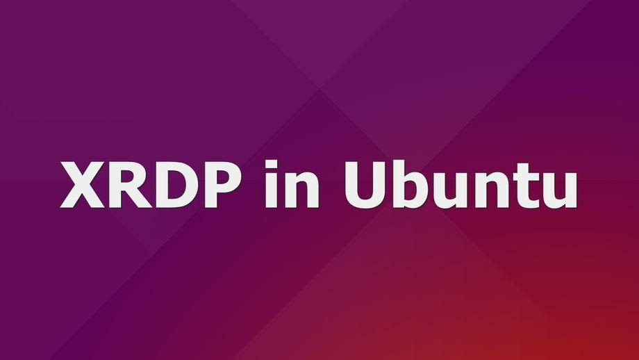 XRDP in Ubuntu