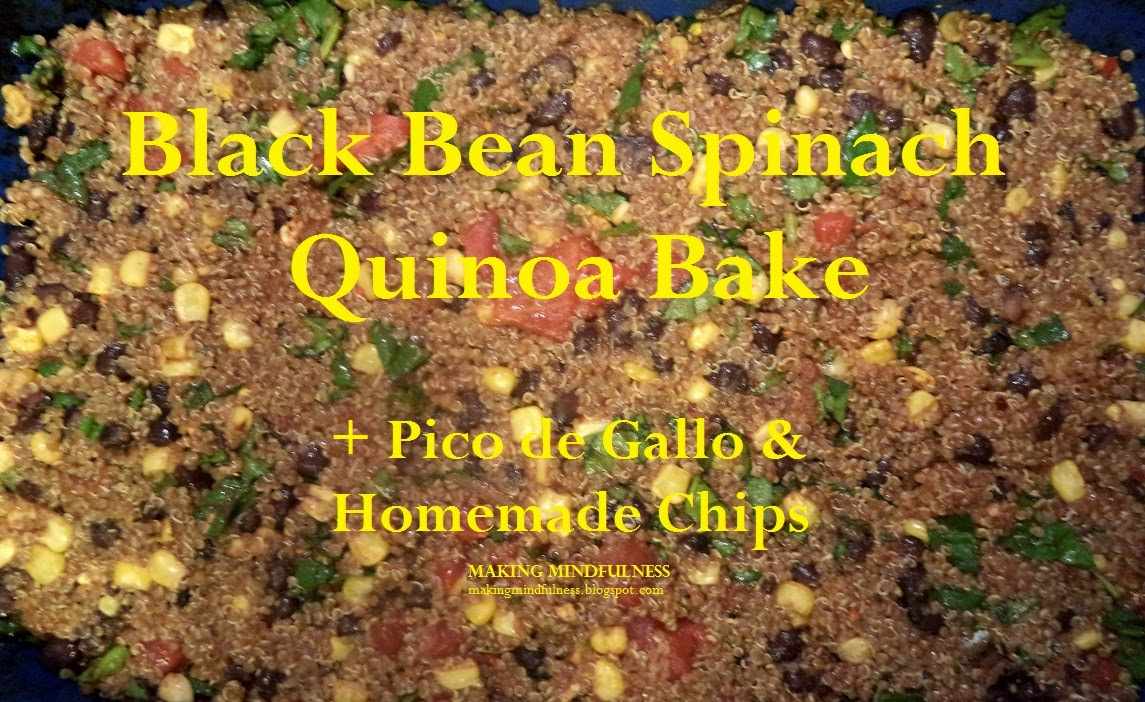 ... : Black Bean Spinach Quinoa Bake (+ Pico de Gallo & Homemade Chips