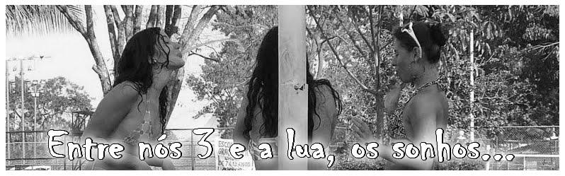 Entre nós 3 e a lua, os sonhos...