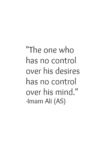 The one who has no control over his desires has no control over his mind.