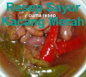 Resep Sayur Kacang Merah Asli Bandung