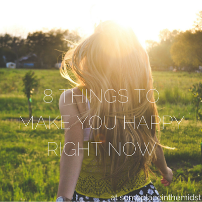 8 Things to Make you Happy Right Now