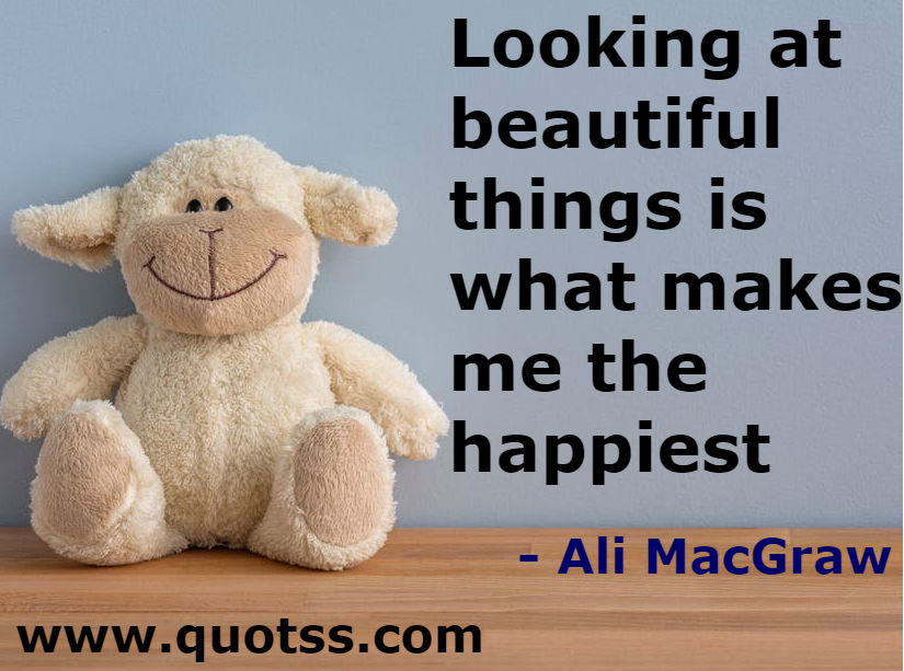 Ali MacGraw Quote on Quotss