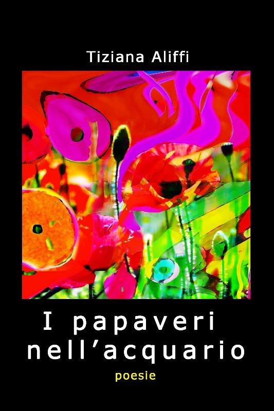 I papaveri nell'acquario - poesie