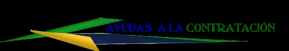 AYUDAS A LA CONTRATACION