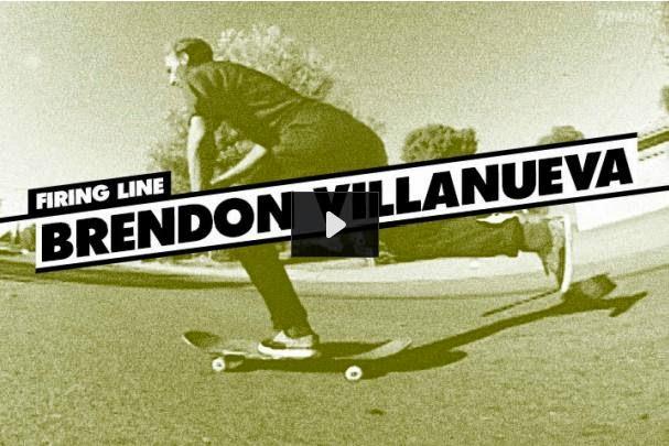 http://www.thrashermagazine.com/articles/videos/firing-line-brendon-villanueva/