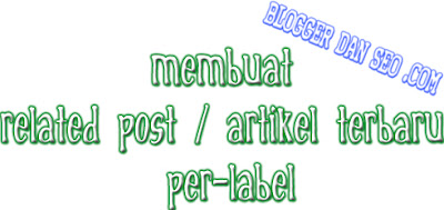 Related Post,Artikel Terbaru,Per-Label