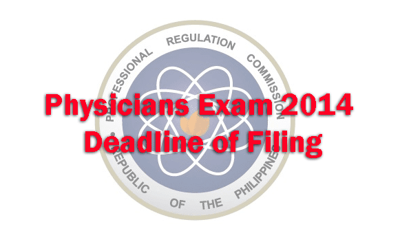 Physicians Exam 2014 Deadline or Last Day of Filing
