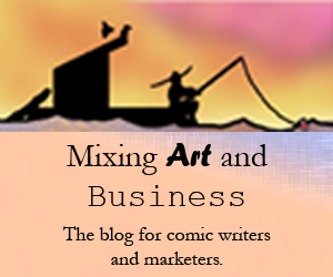 Mixing Art & Business: For comic writers and marketers.