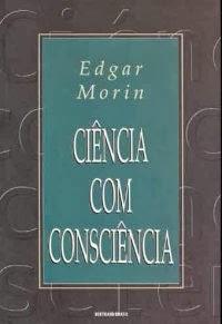 Edgar Morin - Ciência com consciência - Livros Online em PDF grátis para download