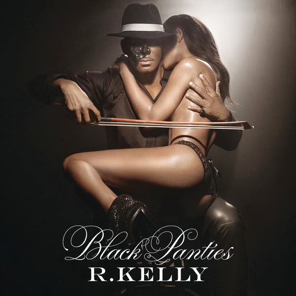 R. Kelly - Black Panties (US Version) {Explicit Version} - Album & Digital Booklet Cover