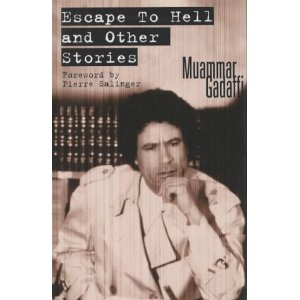 إحدى مواهب القائد Escape+to+Hell+by+Muammar+Gaddafi