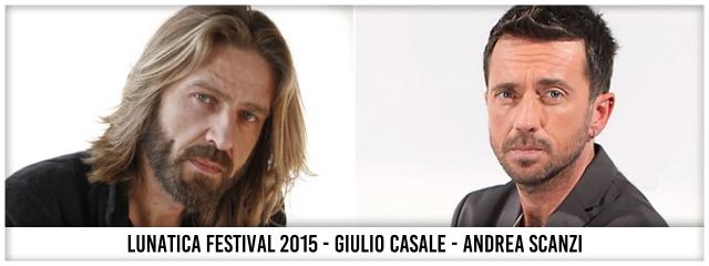 Lunatica Festival 2015 - Le Cattive Strade - Giulio Casale - Andrea Scanzi
