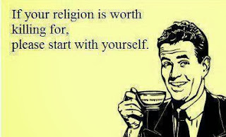 Funny atheist joke card picture - if your religion is worth killing for, please start with yourself
