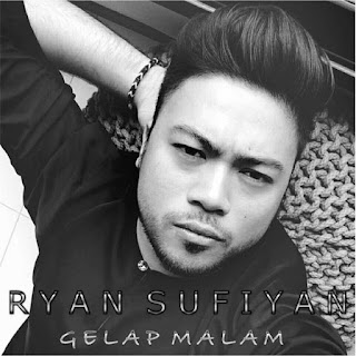 Ryan Sufiyan - Gelap Malam MP3
