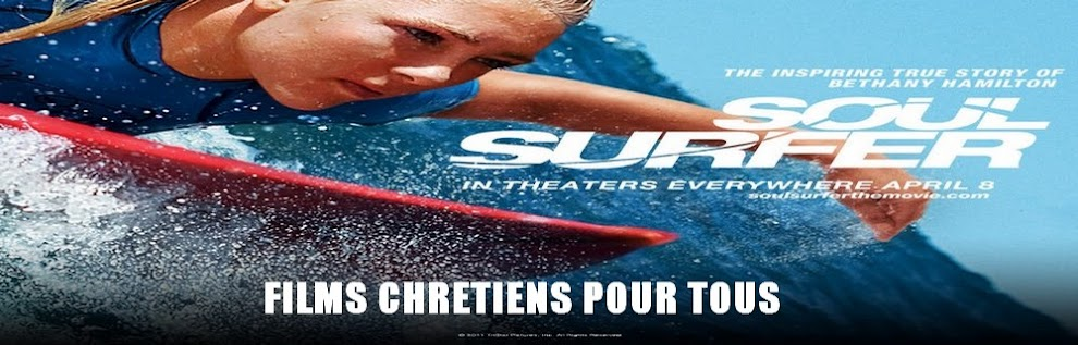FILMS CHRÉTIENS POUR TOUS