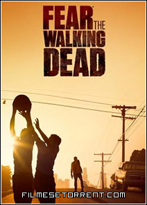 Fear The Walking Dead 1 Temporada Torrent HDTV Dublado