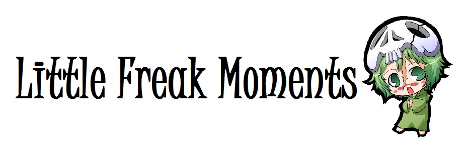 Little Freak Moments