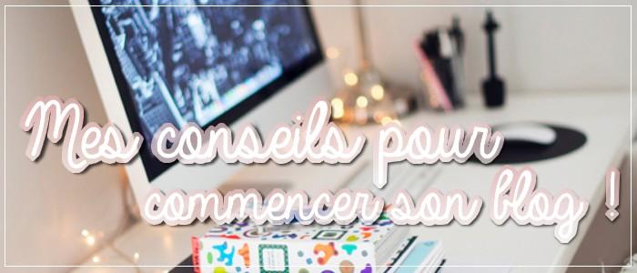 http://grainesdeblogueuses.blogspot.fr/2015/06/mes-conseils-pour-commencer-son-blog.html