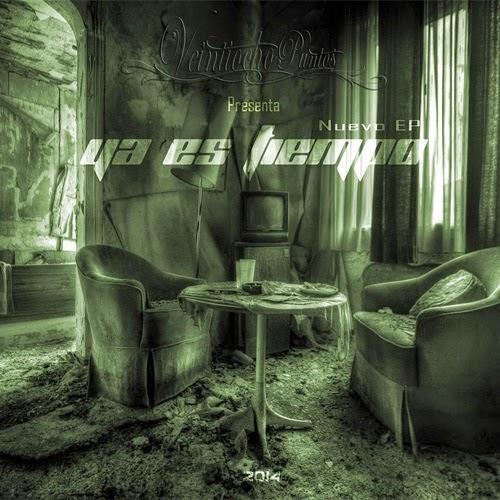 Veintiochopuntos Mc - Ya es tiempo EP (2014)