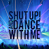 Lyrics Walk the Moon - Shut up! and dance