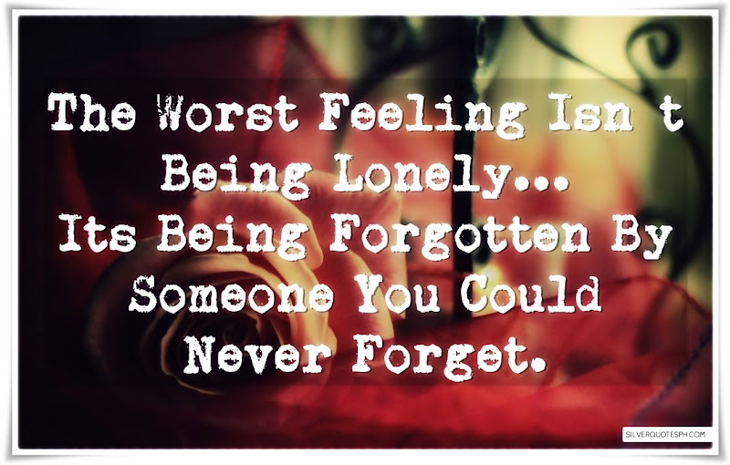 The Worst Feeling Isn't Being Lonely, Picture Quotes, Love Quotes, Sad Quotes, Sweet Quotes, Birthday Quotes, Friendship Quotes, Inspirational Quotes, Tagalog Quotes