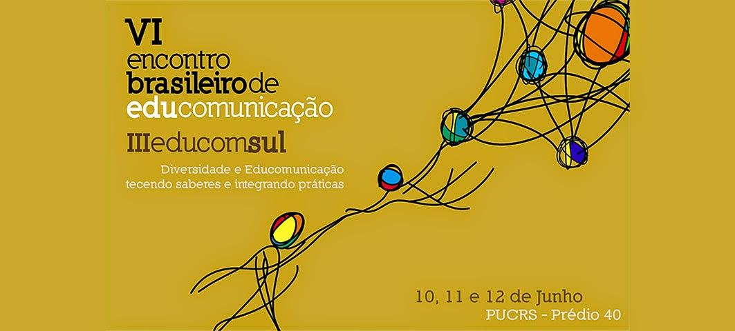 VI Encontro Brasileiro de Educomunicação e III EducomSul