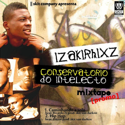 Mixtape Conservatório do Intelecto - Izakirhixz [promos] com vídeo incluído‏