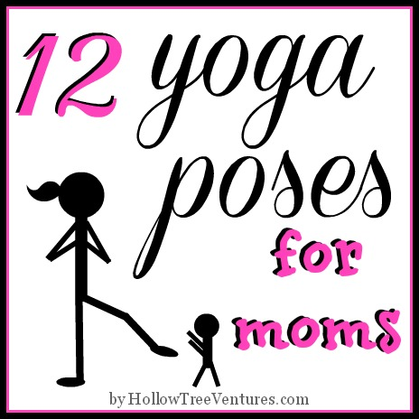 12 Yoga Poses For Moms