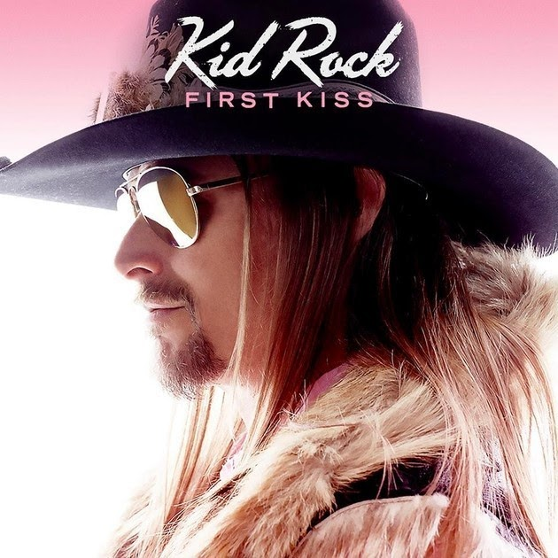 Kid Rock - First Kiss