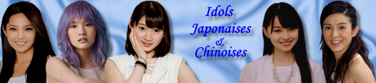 Idols japonaises et chinoises