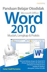 Panduan Belajar Otodidak Microsoft Office Word 2010