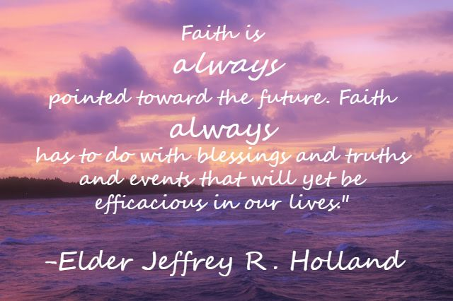 Jeffrey R. Holland Faith