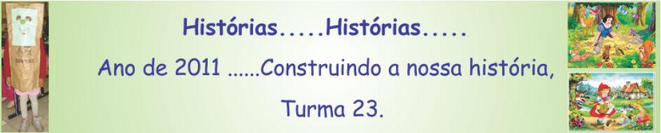 Construindo a nossa história, Turma 23