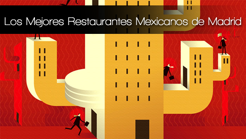 Mejores Restaurantes Mexicanos Madrid