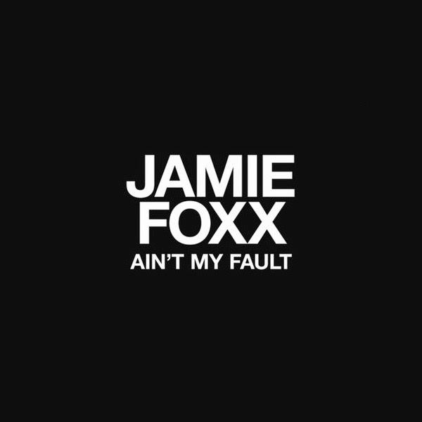 "Nova musica do Jamie Foxx ""Ain't My Fault"""