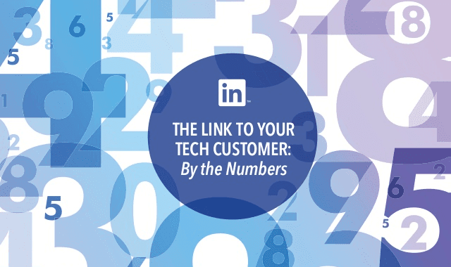 The Link to Your Tech Customers: By the Numbers