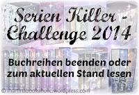 http://martinabookaholic.wordpress.com/2013/10/06/challenge-serienkiller-2014-buchreihen-beenden-challenge/