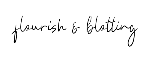 FLOURISH & BLOTTING