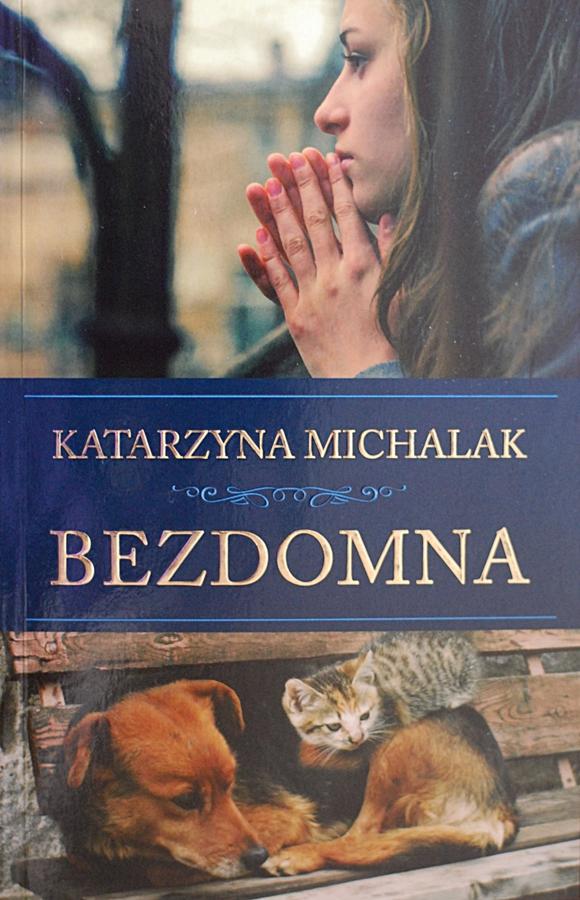 """Katarzyna Michalak """"Bezdomna"""""""