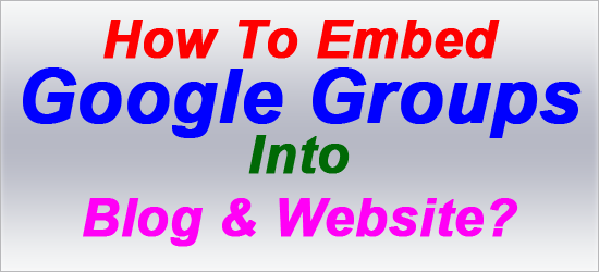 How To Embed Google Groups into Blog & Website