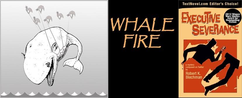 <br><center>Whale Fire</center>