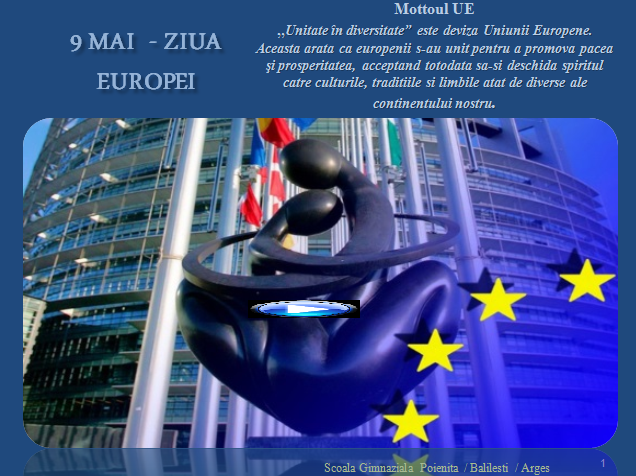 "9 MAI Ziua Europei ""UNITATE in DIVERSITATE"""