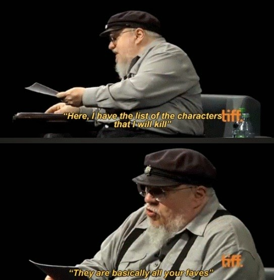 george rr martin killing characters memes game of thrones