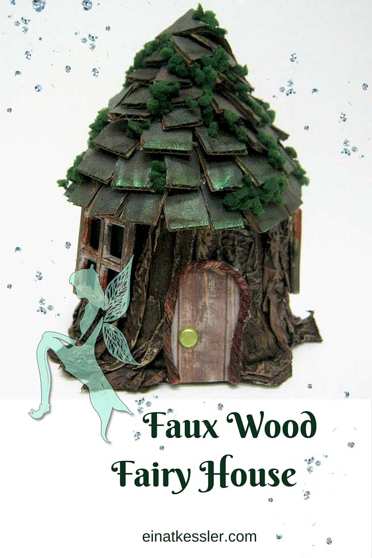 Scrappin It Faux Wood Fairy House